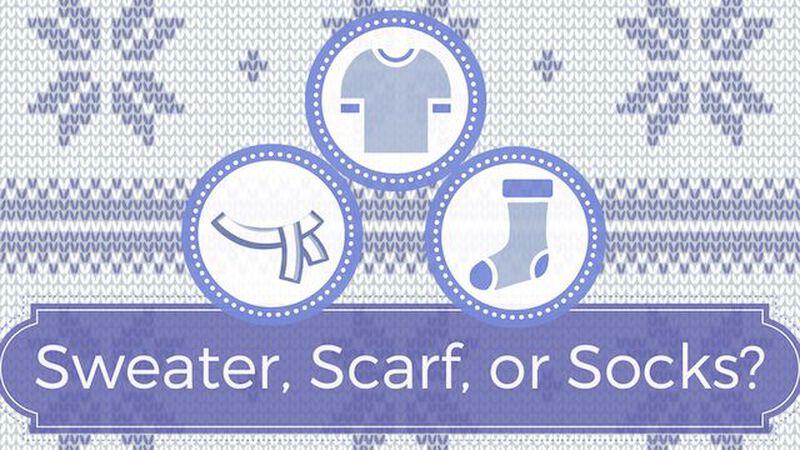 Sweater, Scarf, or Socks?