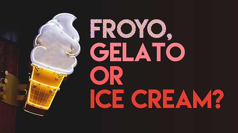 Froyo, Gelato or Ice Cream (February 6th, National Frozen Yogurt Day)