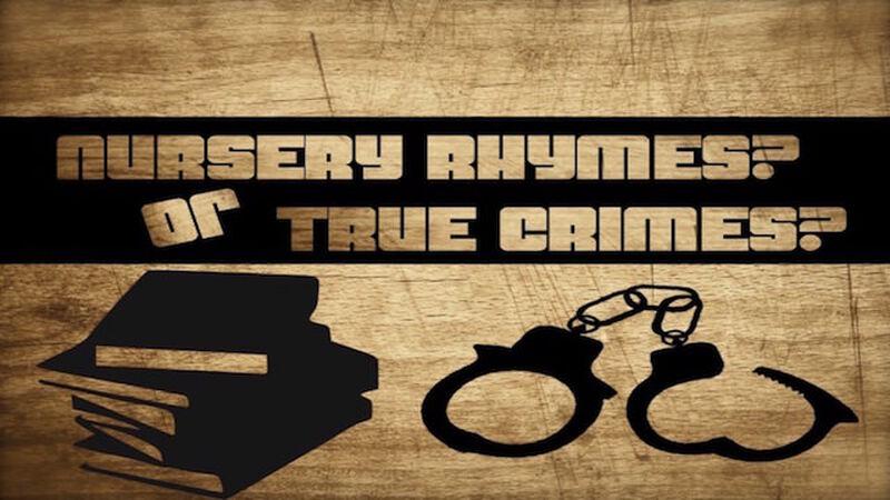 Nursery Rhyme or True Crime