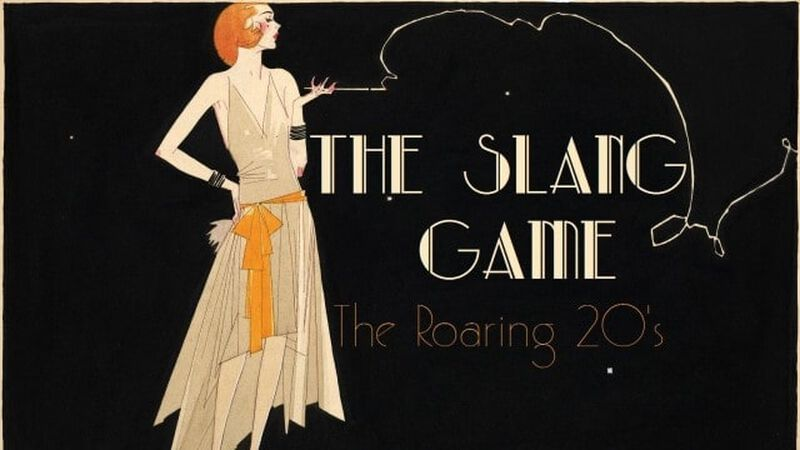 The Slang Game: 1920s Edition