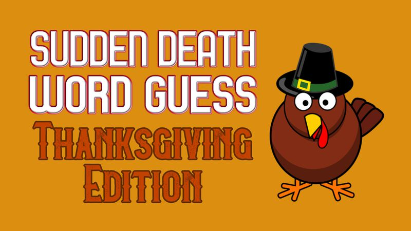 Sudden Death Word Guess Thanksgiving Edition