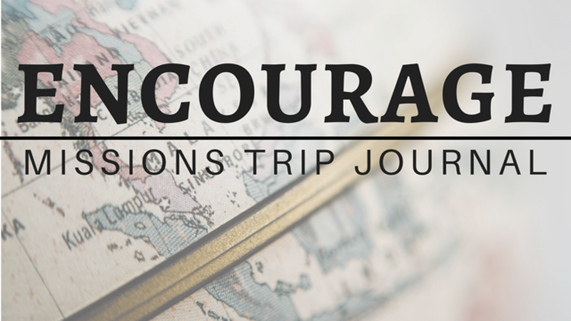 Encourage: Mission Trip Journal