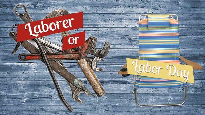 Laborer or Labor Day?