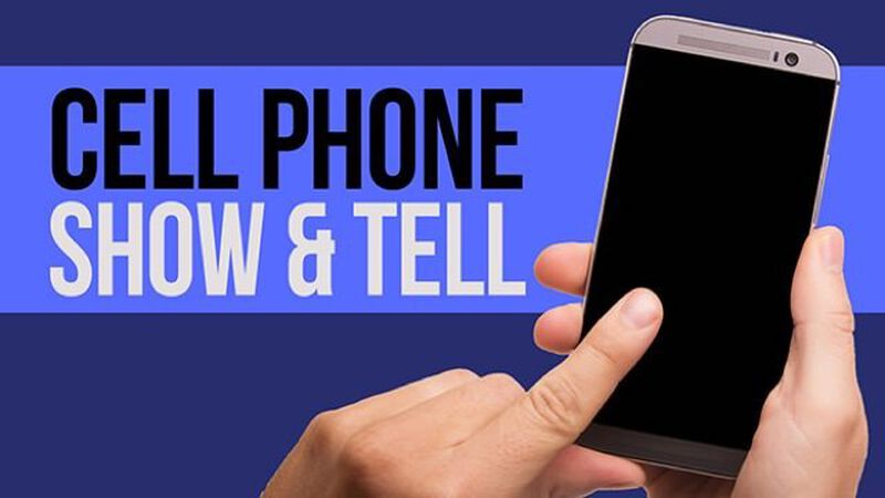 Cell Phone Show & Tell