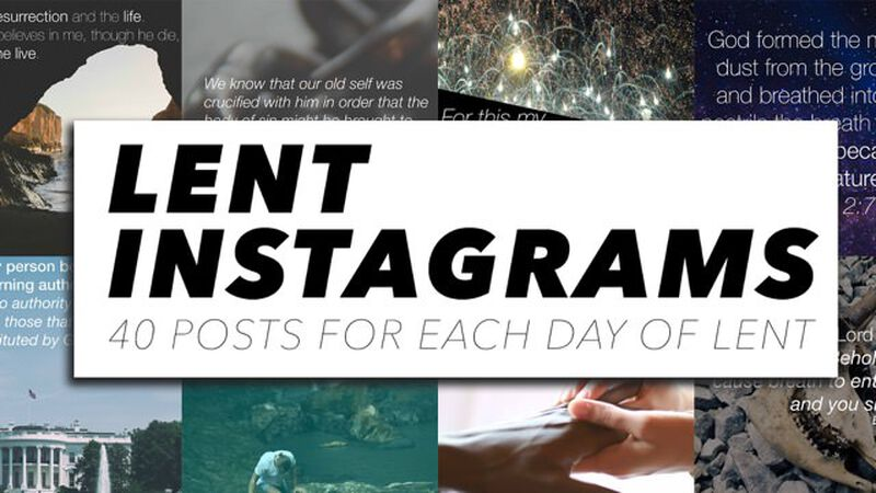 40 Instagram Devotionals for Lent