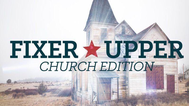 Fixer Upper: Church Edition