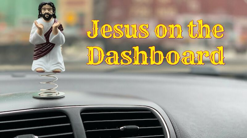 Jesus on the Dashboard