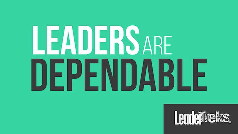 Leaders Are Dependable