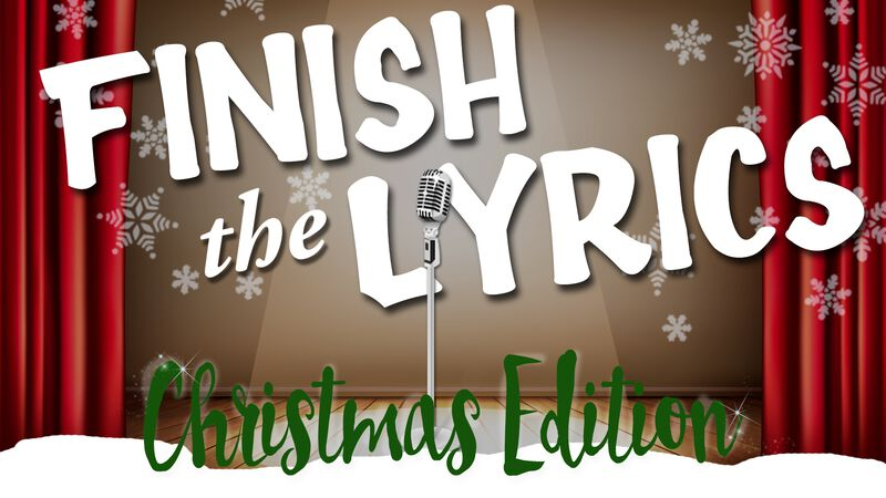 Finish the Lyrics: Christmas Edition