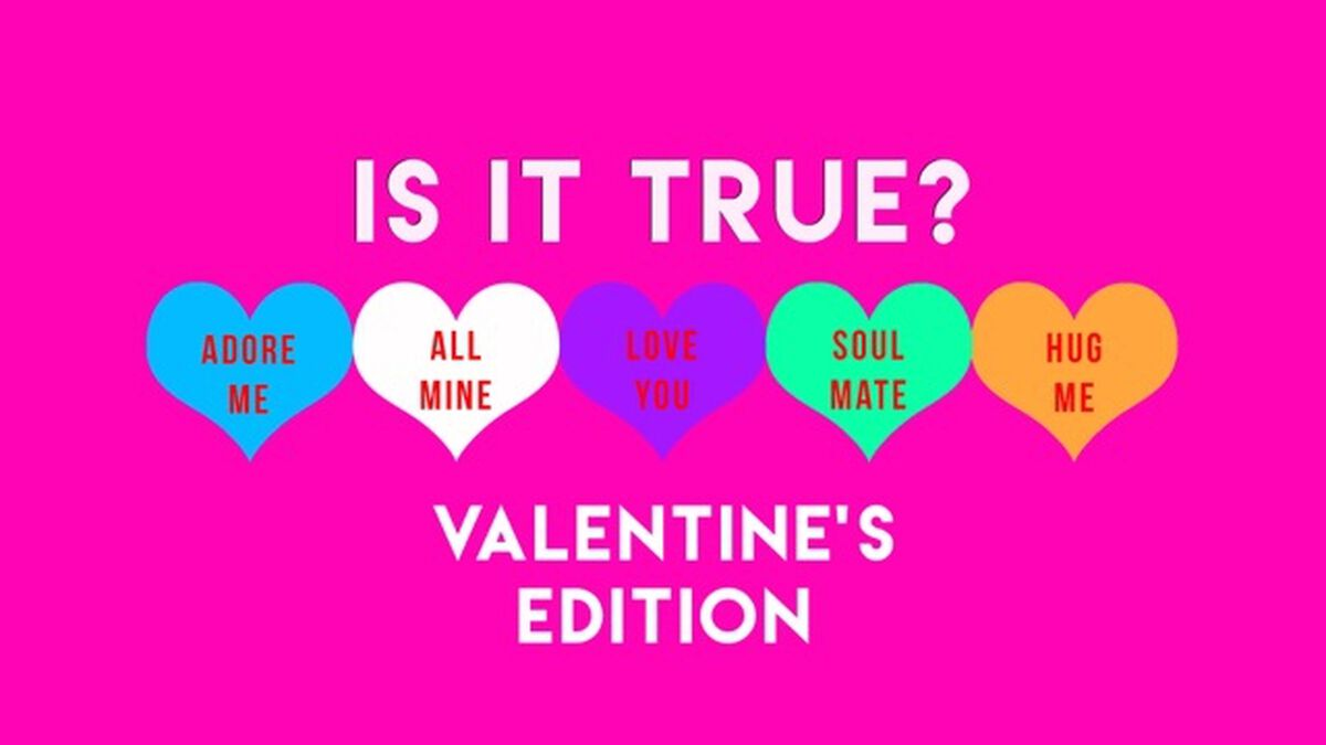 Is it True? Valentine's Edition image number null