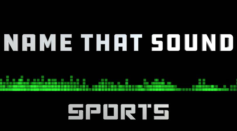 Name That Sound: Sports
