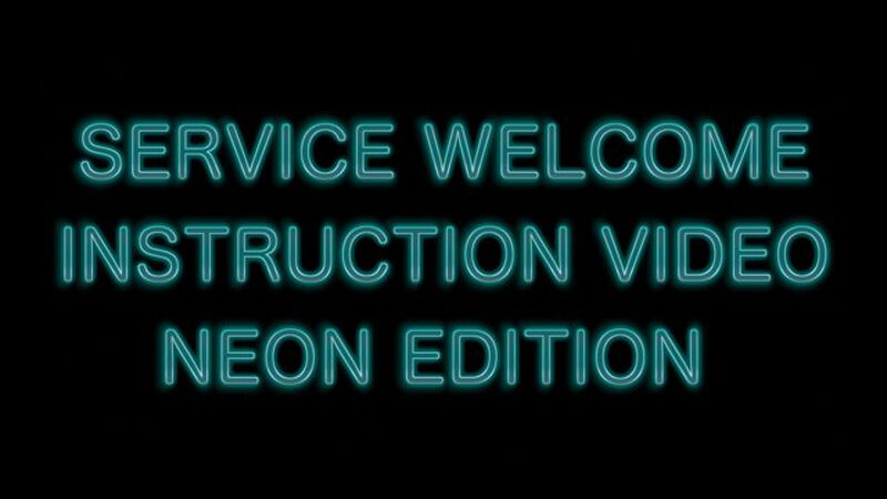 Service Welcome Instruction Video – Neon Edition