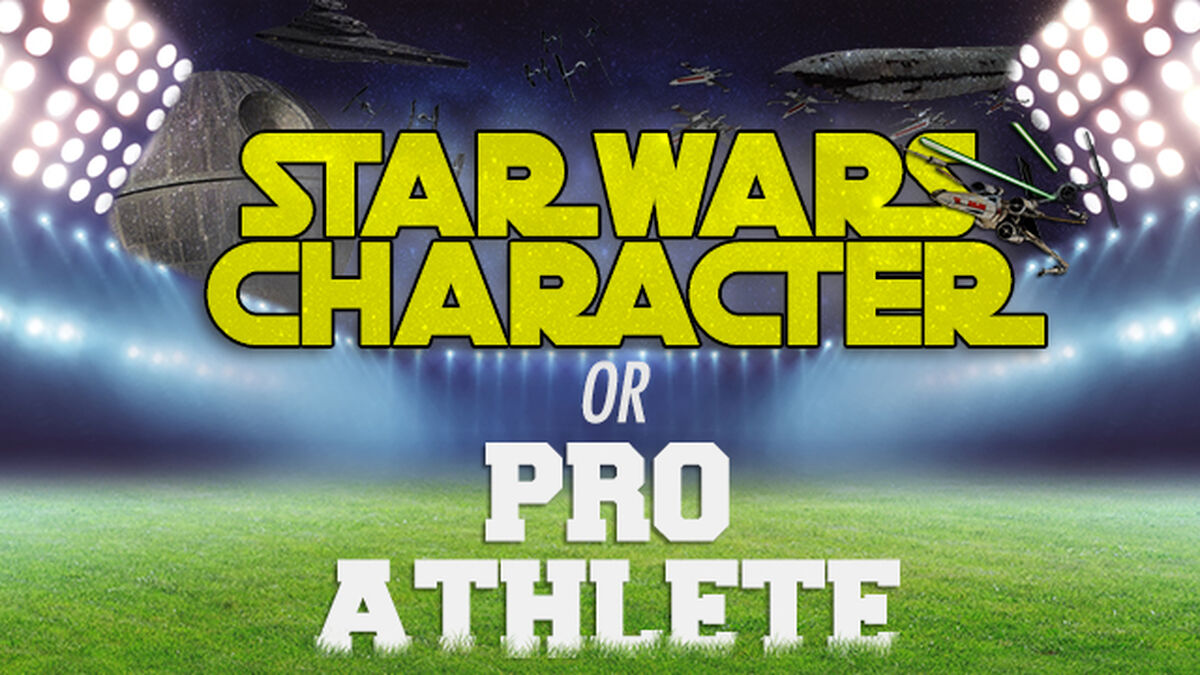 Star Wars Character OR Pro Athlete? image number null