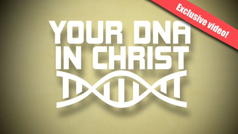Your DNA in Christ