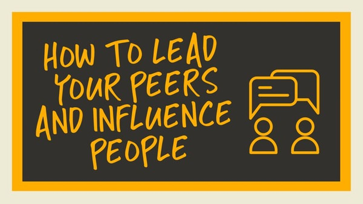 How to Lead Your Peers And Influence People image number null