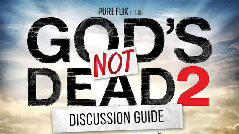 FREEBIE: God's Not Dead 2 Official Movie Discussion Guide