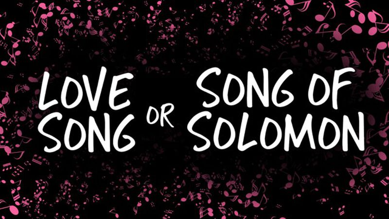 Love Song or Song of Solomon