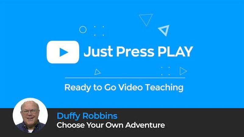 Just Press Play: Choose Your Own Adventure