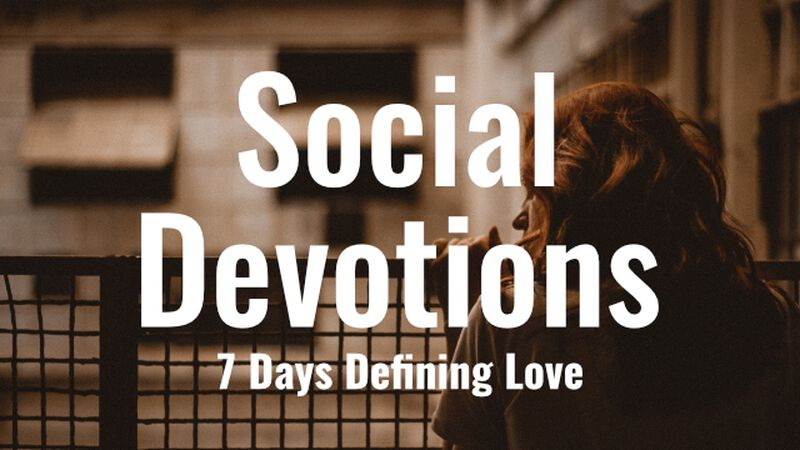 Social Devotions - 7 Days Defining Love