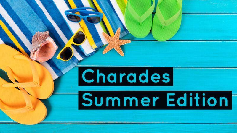 Charades Summer Edition