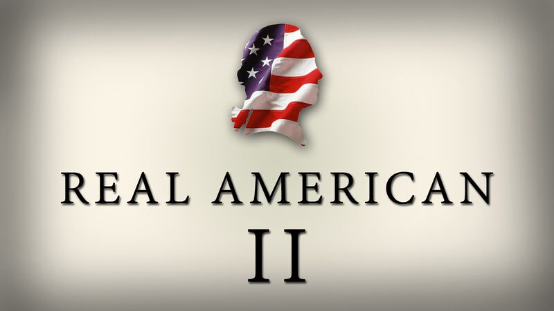 Real American II