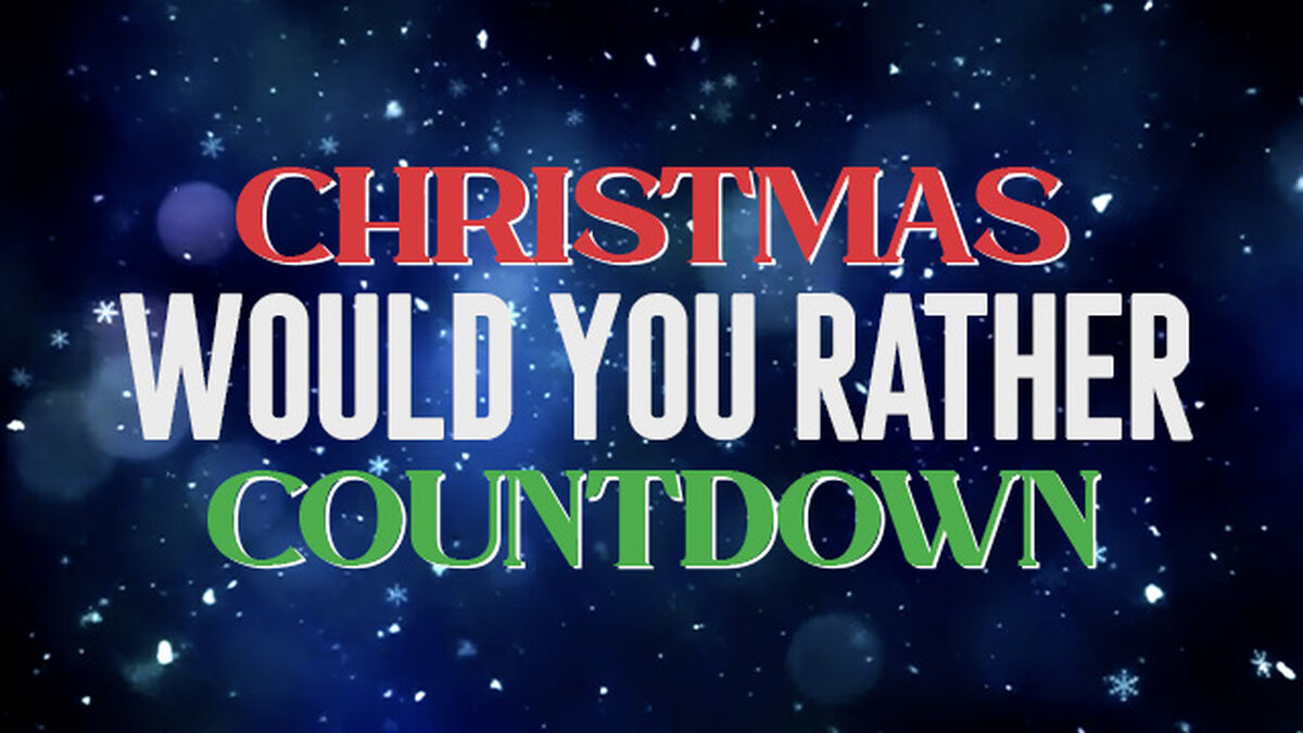 Christmas Would You Rather Countdown Video image number null