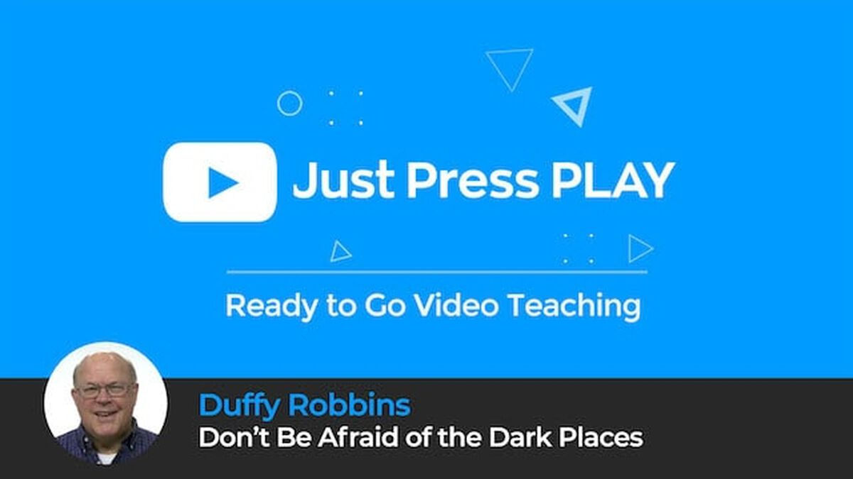 Just Press Play: Don't Be Afraid of the Dark Places image number null