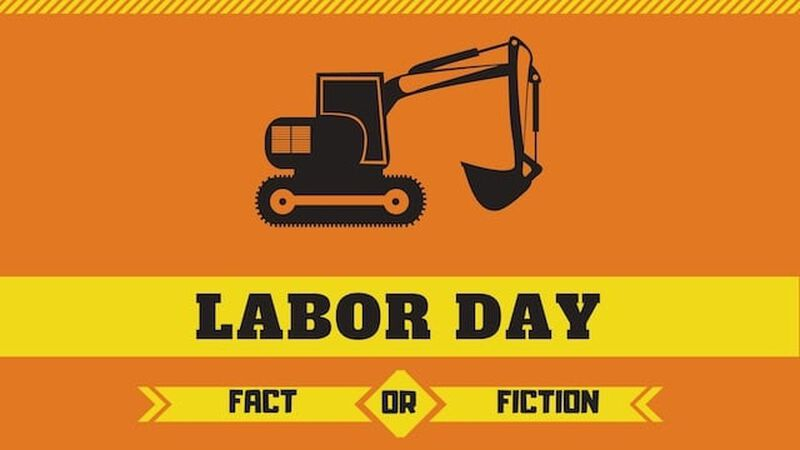Fact or Fiction: Labor Day Edition