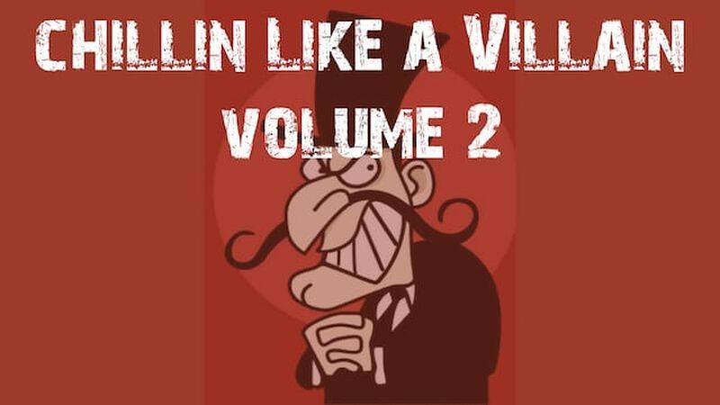 Chillin Like a Villain Volume 2