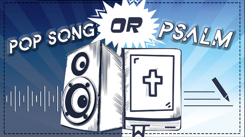 Psalm or Pop Song?