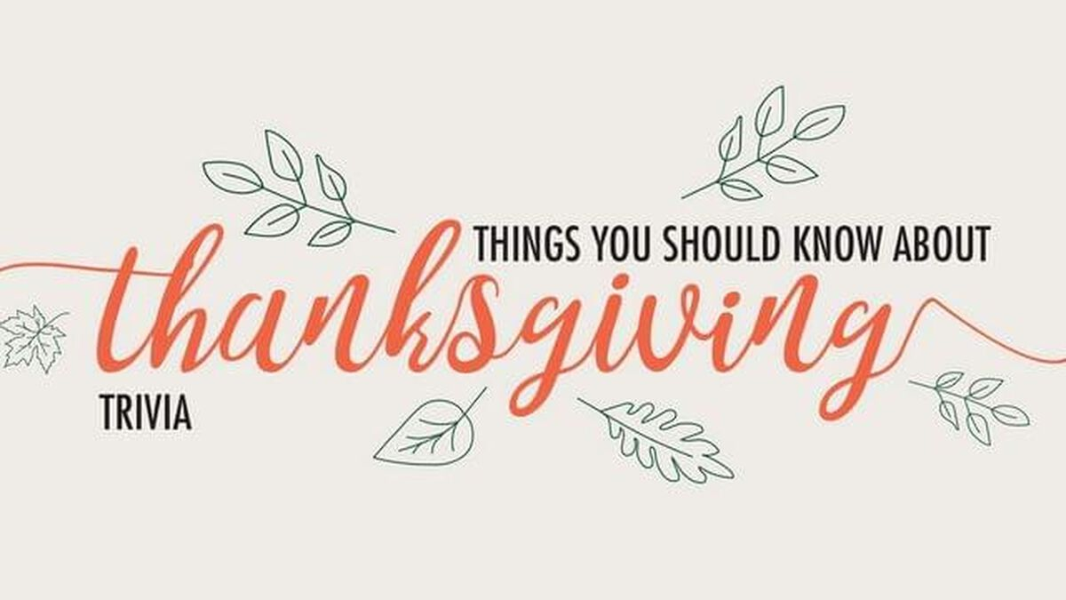 Things You Should Know About Thanksgiving Trivia image number null