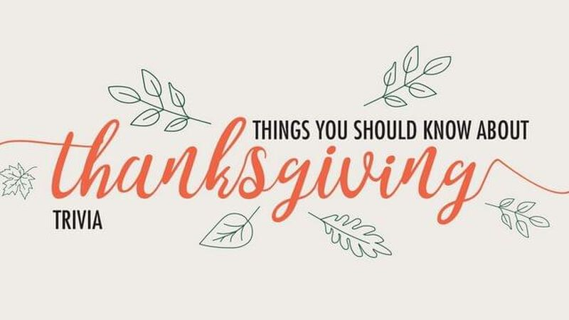 Things You Should Know About Thanksgiving Trivia