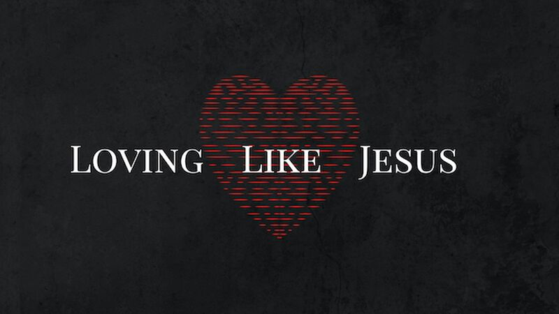 Loving Like Jesus