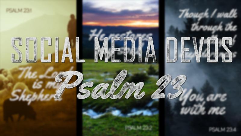 Social Media Devos - Psalm 23
