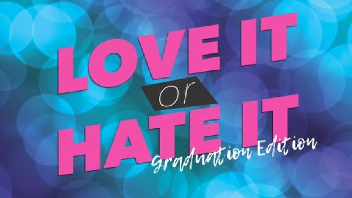 Love it or Hate it: Graduation Edition image number null