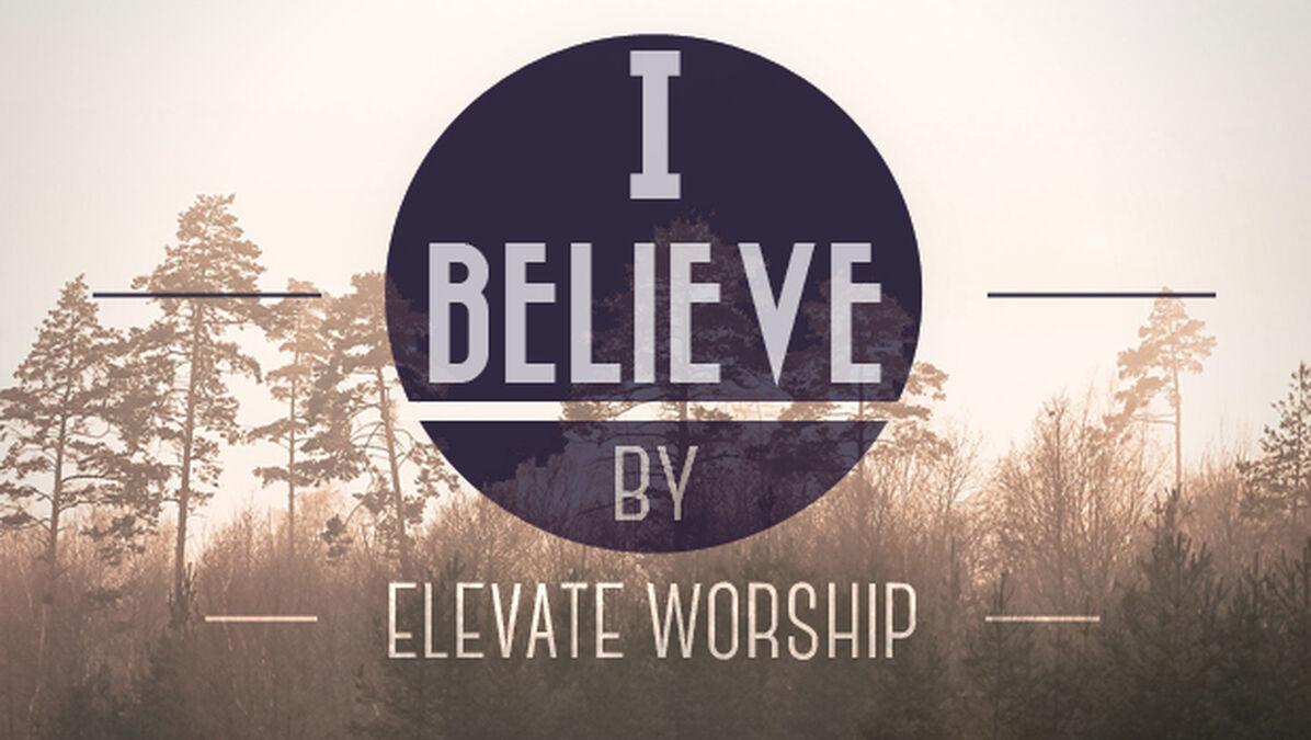 Elevate Worship: I Believe image number null