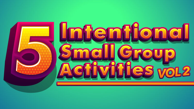 5 Intentional Small Group Activities - Volume 2