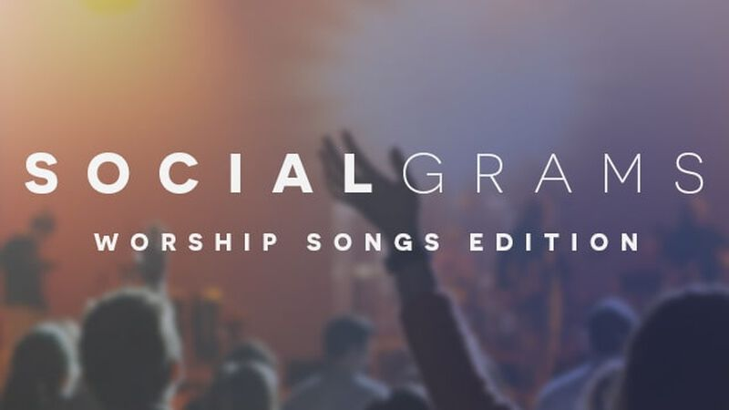 Social Grams: Worship Songs Edition