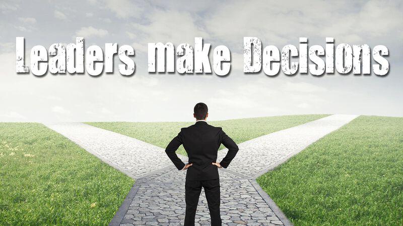 Leaders Make Decisions