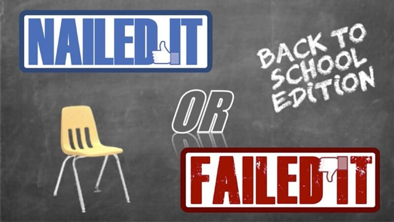 Nailed It or Failed It: Back to School Edition