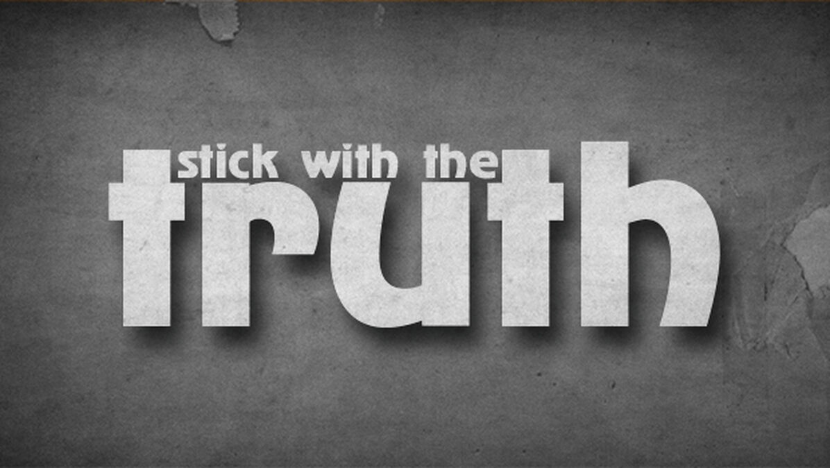 Stick with the Truth image number null