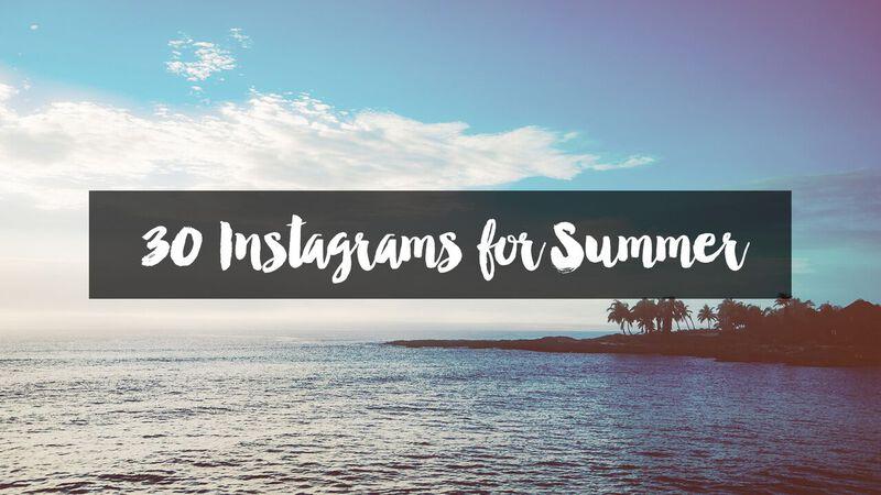 30 Instagrams for Summer