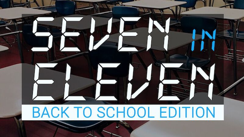 Seven in Eleven: Back to School Edition