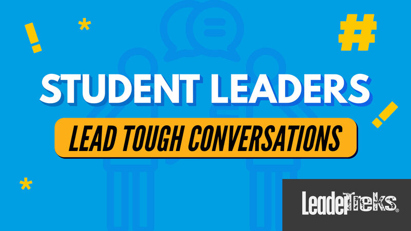 Student Leaders Lead Tough Conversations