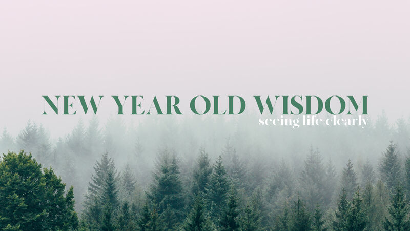 New Year Old Wisdom