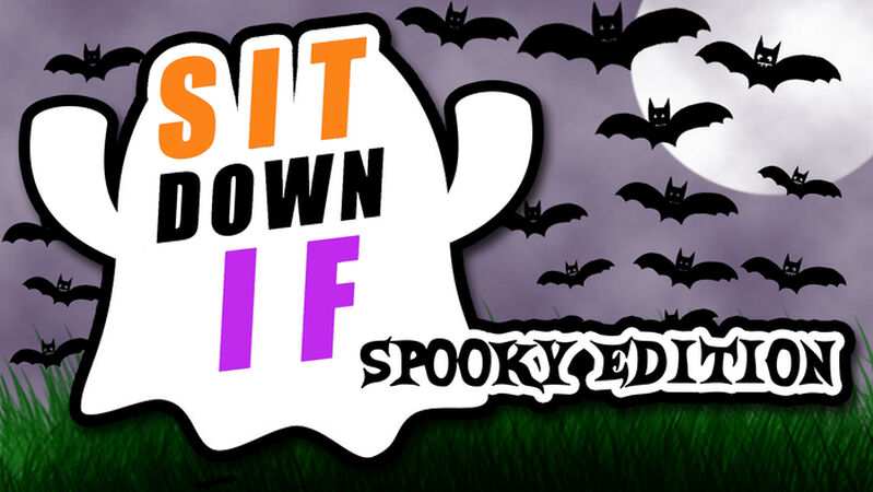 Sit Down If: Spooky Edition