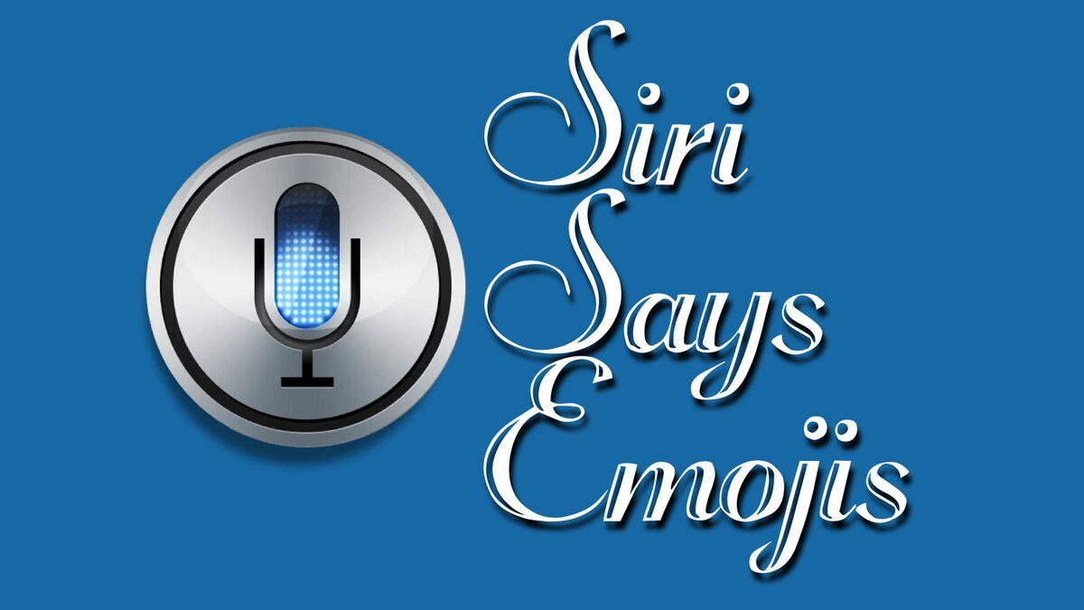 Siri Says Emojis image number null