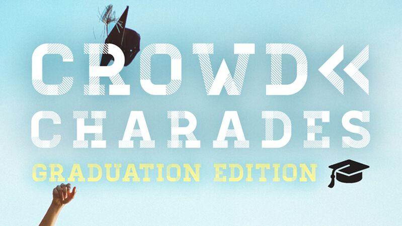 Crowd Charades: Graduation Edition