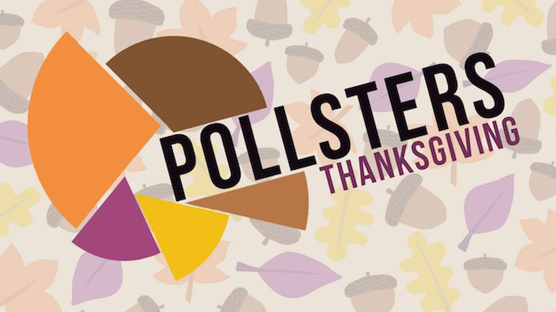 Pollsters Thanksgiving Edition