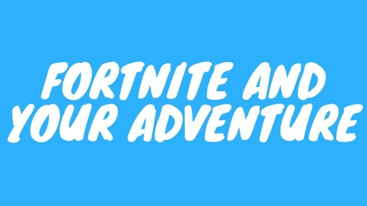 Fortnite and Your Adventure image number null